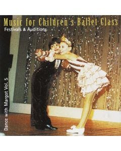 CD Music For Childrens Ballet Class (Dance With Margot Volume 5)